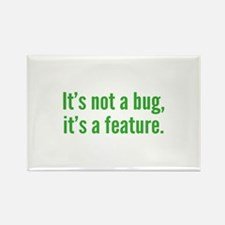 It's not a bug, it's a feature. Rectangle Magnet