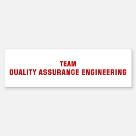 Team QUALITY ASSURANCE ENGINE Bumper Bumper Bumper Sticker