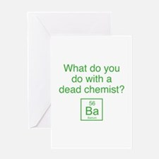 What Do You Do With A Dead Chemist? Greeting Card