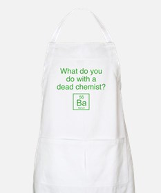 What Do You Do With A Dead Chemist? Apron