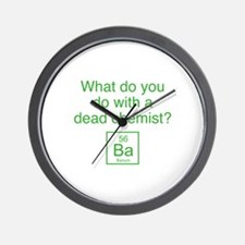 What Do You Do With A Dead Chemist? Wall Clock