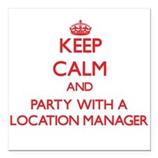 Keep Calm and Party With a Location Manager Square