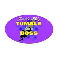 Tumble lika a Boss Cheerleader Oval Car Magnet