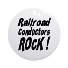 Railroad Conductors Rock ! Ornament (Round)