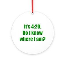 It's 4:20 Ornament (Round)