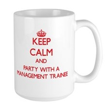 Keep Calm and Party With a Management Trainee Mugs
