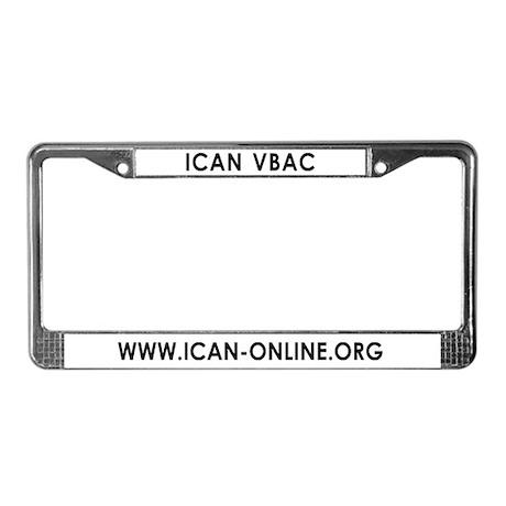 """ICAN VBAC"" License Plate Frame"