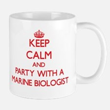 Keep Calm and Party With a Marine Biologist Mugs