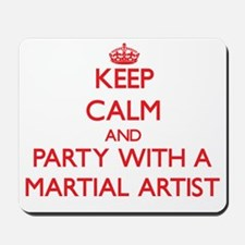 Keep Calm and Party With a Martial Artist Mousepad