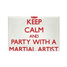 Keep Calm and Party With a Martial Artist Magnets
