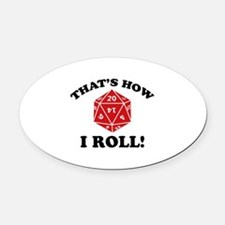 That's How I Roll! Oval Car Magnet
