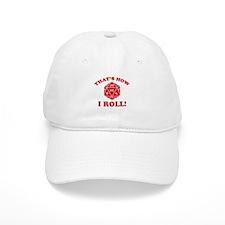 That's How I Roll! Baseball Cap