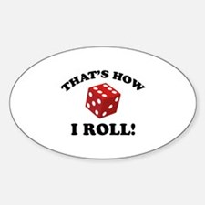 That's How I Roll! Sticker (Oval)