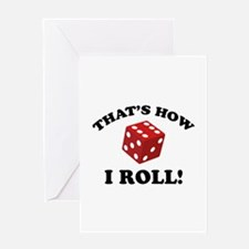 That's How I Roll! Greeting Card