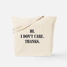 Hi. I Don't Care. Thanks. (4) Tote Bag