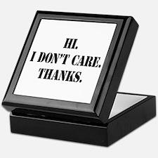 Hi. I Don't Care. Thanks. (4) Keepsake Box