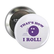 """That's How I Roll! 2.25"""" Button (10 pack)"""