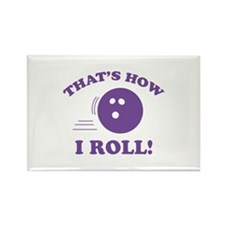 That's How I Roll! Rectangle Magnet