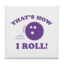 That's How I Roll! Tile Coaster