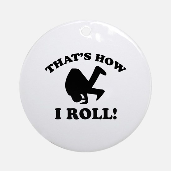 That's How I Roll! Ornament (Round)