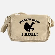 That's How I Roll! Messenger Bag