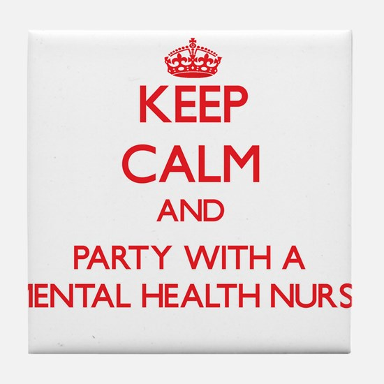 Keep Calm and Party With a Mental Health Nurse Til