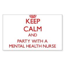 Keep Calm and Party With a Mental Health Nurse Sti