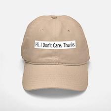 Hi. I Don't Care. Thanks. (6) Baseball Baseball Cap