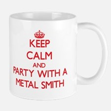 Keep Calm and Party With a Metal Smith Mugs
