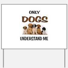 DOGS Yard Sign