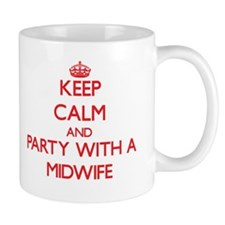 Keep Calm and Party With a Midwife Mugs