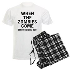 When The Zombies Come I'm So Tripping You Pajamas