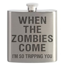 When The Zombies Come I'm So Tripping You Flask