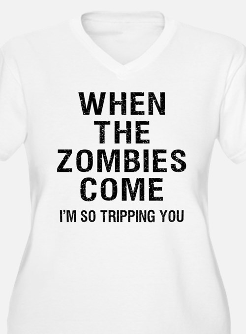 When The Zombies Come I'm So Tripping You Plus Siz