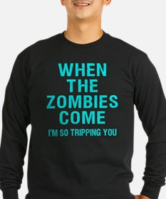 When The Zombies Come I'm So Tripping You T