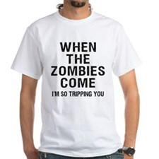 When The Zombies Come I'm So Tripping You T-Shirt