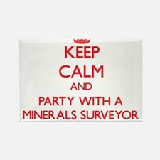 Keep Calm and Party With a Minerals Surveyor Magne