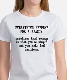 Everything Happens For A Reason Women's T-Shirt