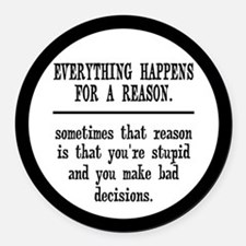 Everything Happens For A Reason Round Car Magnet