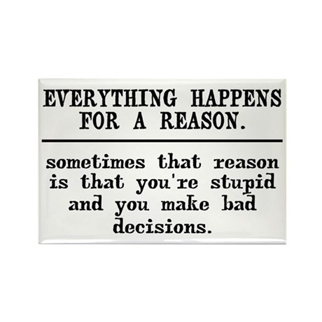 Everything Happens For A Reason Rectangle Magnet