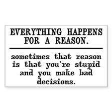 Everything Happens For A Reaso Decal