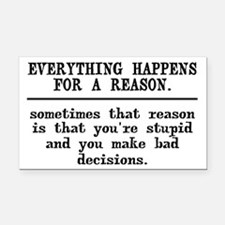 Everything Happens For A Reas Rectangle Car Magnet