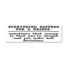 Everything Happens For A Reason Car Magnet 10 x 3