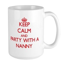 Keep Calm and Party With a Nanny Mugs