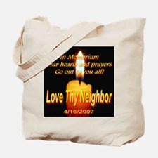 In Memorium Love Thy Neighbor Tote Bag
