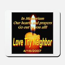 In Memorium Love Thy Neighbor Mousepad