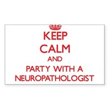 Keep Calm and Party With a Neuropathologist Sticke