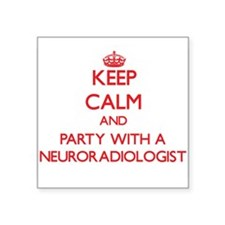 Keep Calm and Party With a Neuroradiologist Sticke
