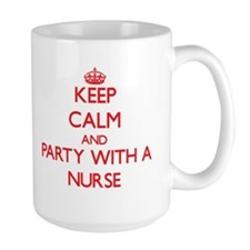 Keep Calm and Party With a Nurse Mugs
