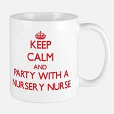 Keep Calm and Party With a Nursery Nurse Mugs
